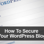 Keeping Your WordPress Blog Secure